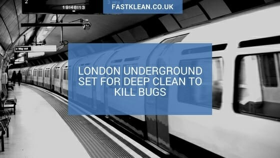 London Underground set for deep clean to kill bugs