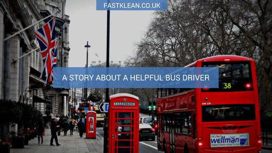 A Story About A Helpful Bus Driver Fastklean Blog