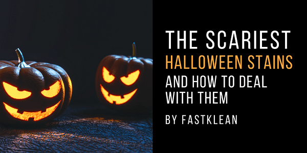 Halloween Cleaning Tips Fastklean