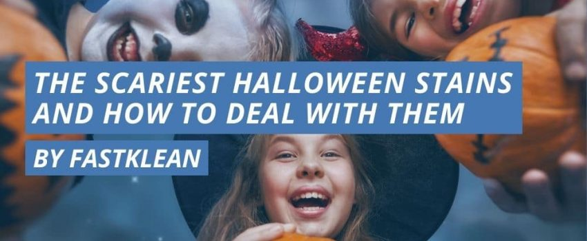 The Scariest Halloween Stains And How To Deal With Them