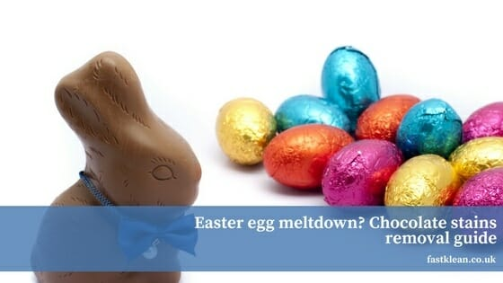 Easter egg meltdown? Chocolate stains removal guide