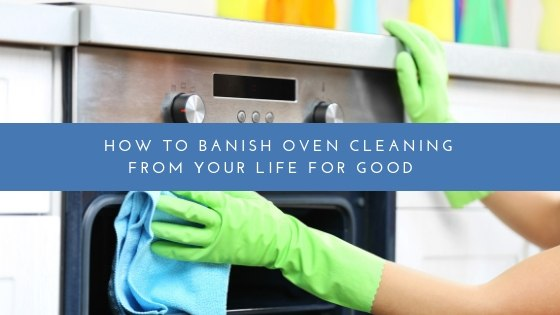 How to banish oven cleaning from your life for good