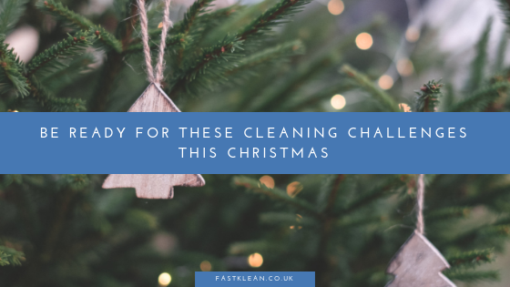 Be ready for these cleaning challenges this Christmas