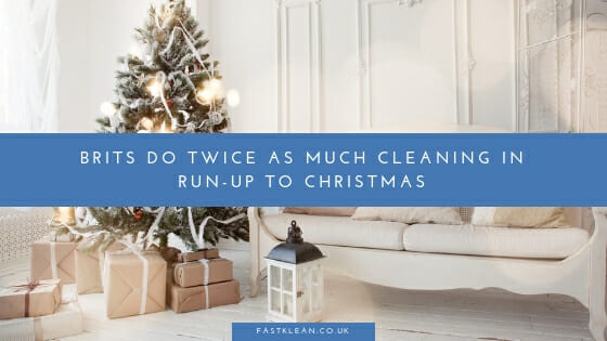Brits do twice as much cleaning in run-up to Christmas