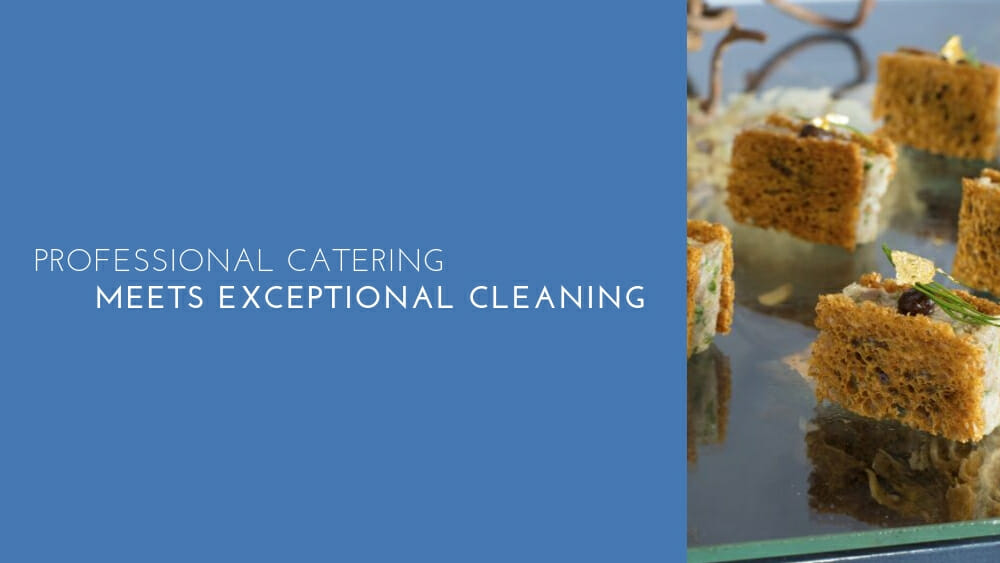 Professional catering meets exceptional cleaning