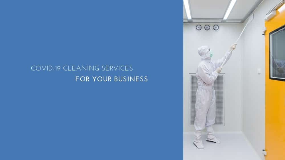COVID-19 Cleaning Services for your Business