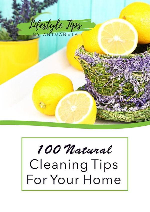 100 Natural Cleaning Tips For Your Home