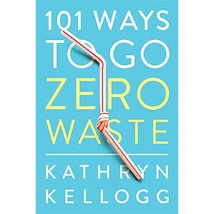 101 Ways To Go Zero Waste Paperback Book
