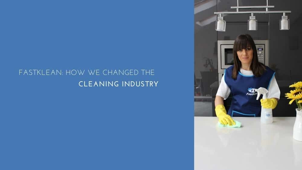 FastKlean: How We Changed the Cleaning Industry