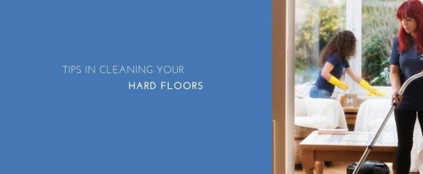 Tips In Cleaning Your Hard Floors