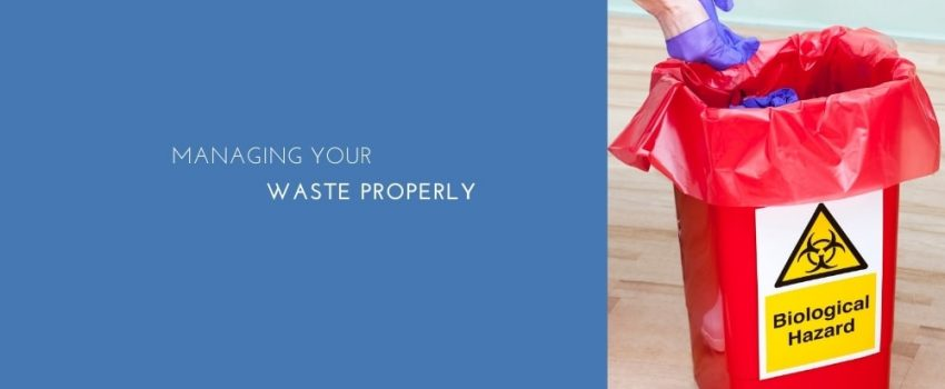 Managing Your Waste Properly