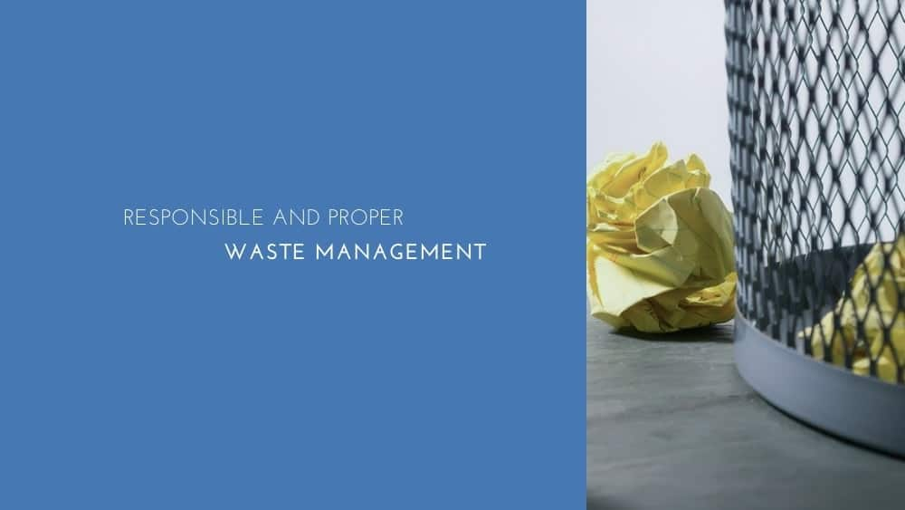 Responsible And Proper Waste Management