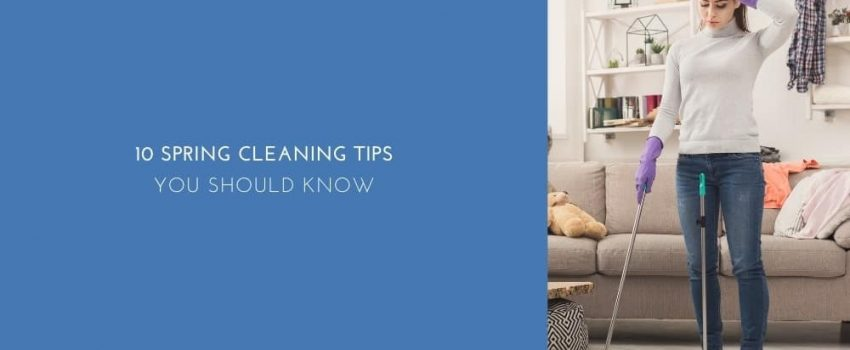 10 Spring Cleaning Tips You Should Know
