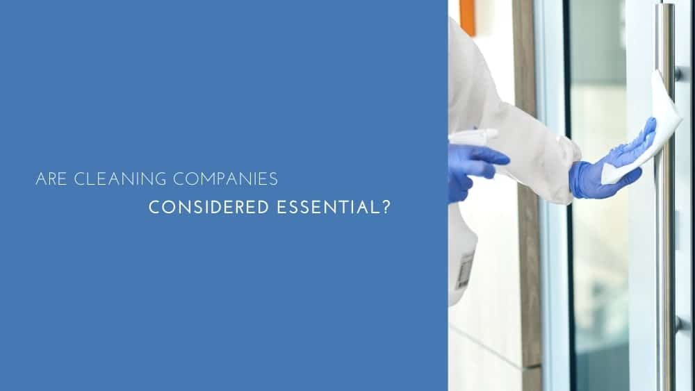 Are cleaning companies considered essential? - Covid-19