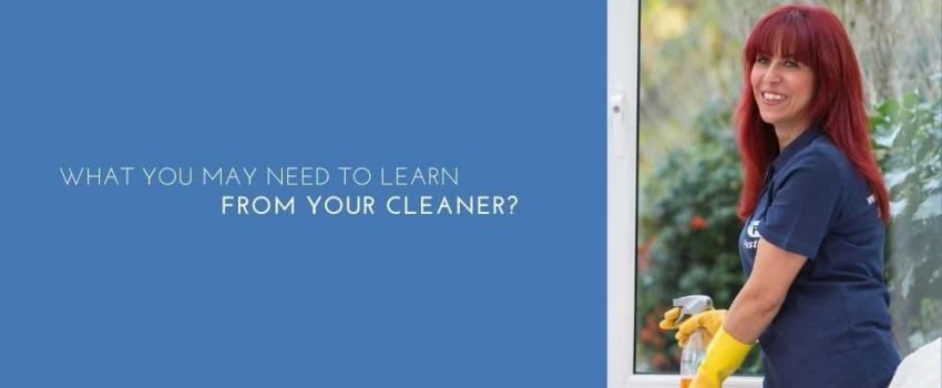 What You May Need To Learn From Your Cleaner