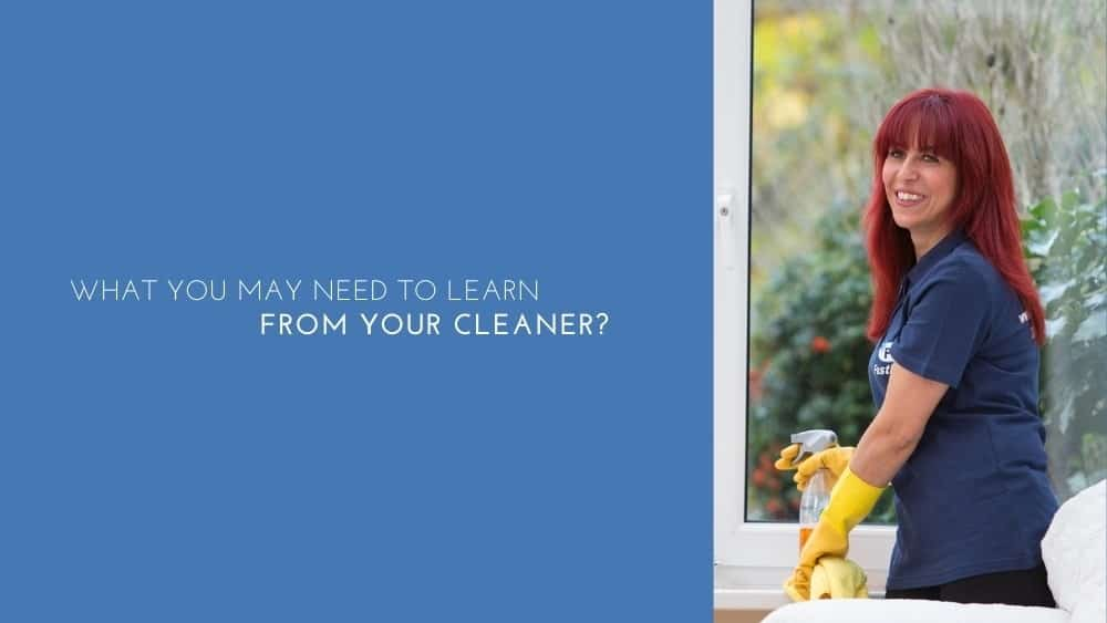 What You May Need To Learn From Your Cleaner/Housekeeper?