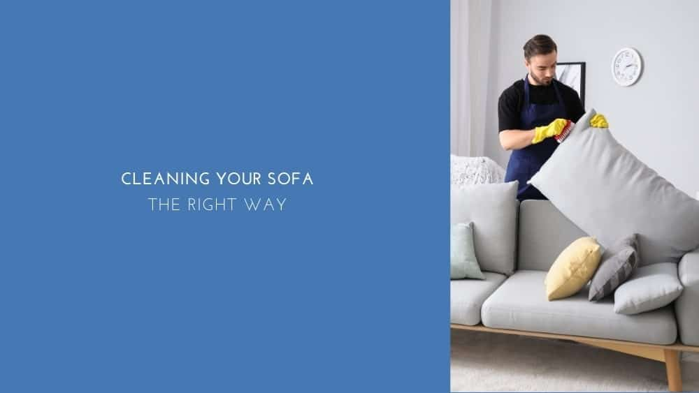 Cleaning Your Sofa The Right Way