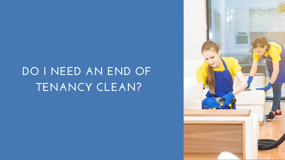Do I Need An End Of Tenancy Clean