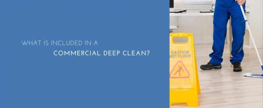 What Is Included In A Commercial Deep Clean